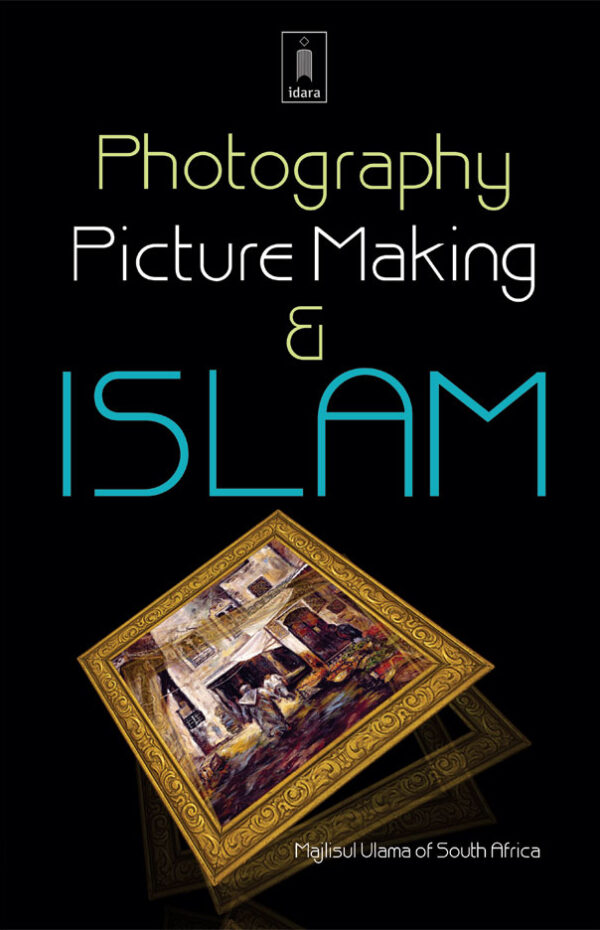 Photography Picture Making and Islam