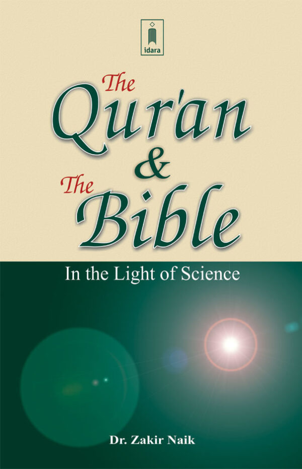 The Quran and The Bible in the Light of Science