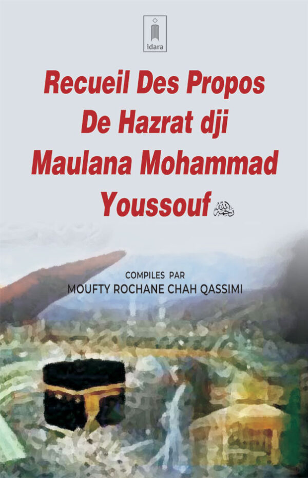 Recuiel Des Propos De Hazrat dji Maulana Mohammad Youssouf (Rah)