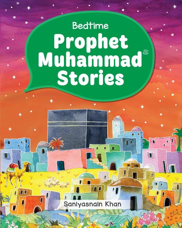 Bedtime Prophet Muhammad Stories